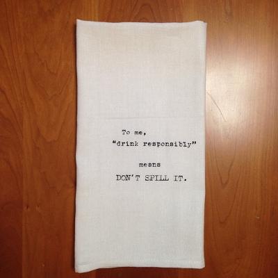 Drink Responsibly Dish Towel $8