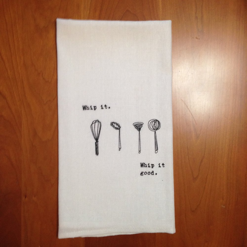 Whip it. Whip it good. Dish Towel $8
