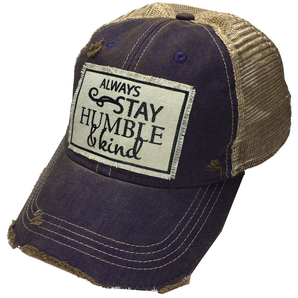 Always Stay Humble and Kind $25
