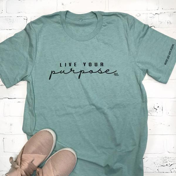 Live Your Purpose T-Shirt in sz Medium $25