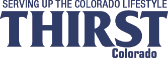 Thirst Colorado | Serving Up the Colorado Lifestyle | Craft Beer and Spirits