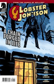 Lobster Johnson: A Chain Forged In Life From the pages of Hellboy comes this excellent one-shot featuring none other than Lobster Johnson. This story follows a robbery turned hostage situation on Christmas Eve, the question is, does the Lobster have what it takes to stop the gang? There's only one way to find out!