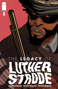 Legacy of Luther Strode #3  Sadly Jake can't see what I love about Tradd Moore's art but I think the dude is amazing. The story telling and the action are just fluent, and the line work just eats away at my heart. I've read all the previous Luther Strode stories and I have always just been so tickled reading it. Justin Jordan has (in my opinion) created a new legend in comic books! It ultra violent and crazy action but at the same time the characters are very real. Definitely check out this amazing book!