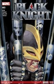 Black Knight #3 You all know how much I love this series at this point. This is it -- the moment you've been waiting for! The Black Knight vs. the Avengers! Will Dane and his forces vanquish his old team mates? Or will this mark the end of Dane's adventures in Weirdworld?