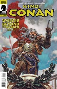King Conan Wolves Beyond the Borded #1 I know this has been out for a couple weeks but I finally got my hands on a copy.  King Conan grows weary of the crown. When an old soldier visits him with talk of a cursed relic and rumors of Pictish tribes preparing a full-scale invasion on Aquilonia's borders, Conan eagerly embarks on what could be his final adventure!
