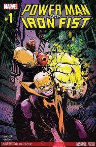 Power Man and Iron Fist #1 The original Heroes of Hire are back on the clock!  POWER MAN and IRON FIST are tracking a mystery with all the ingredients of a classic Heroes-for-Hire tale. Expect old friends, hired goons, crime lords, weird magic, plenty of power, a flurry of fists and as much bromance as you can handle! It's Power Man and Iron Fist reunited, Iron First is my favorite Marvel character and I'm so happy to have him back, try it out!
