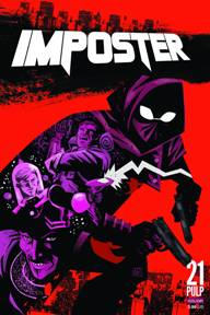 Imposter #1  This was a book I'm just testing the waters with in the store. I really enjoyed it and I think its for anyone who enjoys books like Lobster Johnson, The Spirit, Doctor Strange, and The Shadow. The idea is pretty cool too. What if every hero we know is just the many personas of one man trying to protect his world and prevent the inevitable threats that are out there. We still have a few copies left! Tell me what you think and we will continue to carry more issues!!
