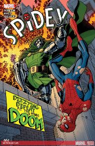 Spidey #4  Spidey squares off with DR. DOOM! The humor and quips are very well thought out and the fighting sequences flow smoothly.  This book consistently packs a punch!