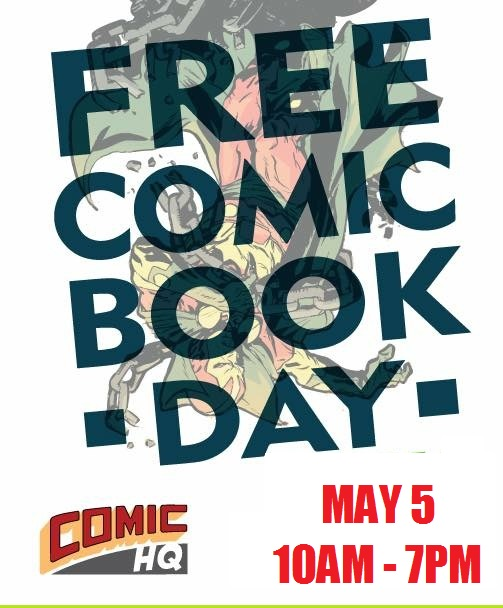 Free Comic Book Day is almost here! Come to Comic Headquarters on Saturday, May 5th for great sales and free comics! We are even opening an hour early that day, 10am!  We will have some amazing local talents at the shop that day: Joe Wills Ian Wood  There will be a cosplay contest as well, so come dressed up as your favorite characters and get your picture taken for the contest.  Sales for that day will include: -20% off trade paperbacks and hardcovers -20% figures and statues -Buy 5 back-issues at $4.05 or less, get the next 5 half off -$0.25 comics  Customers are limited to 3 FCBD books each, one of each title.  If you have any questions, feel free to shoot us a message or stop in the store and ask us. It's going to be a blast!