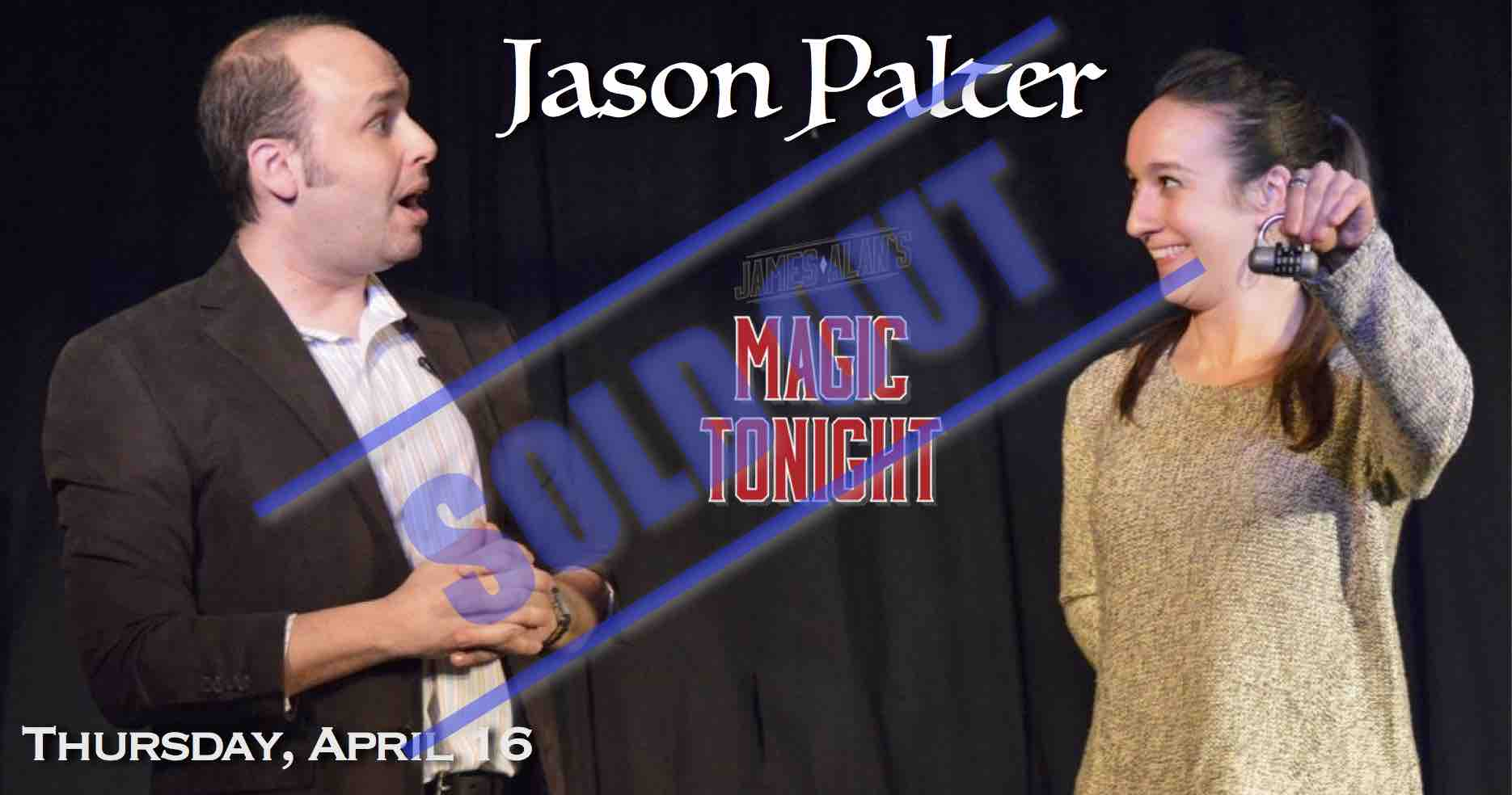 Apr 16 Jason Palter SOLD OUT