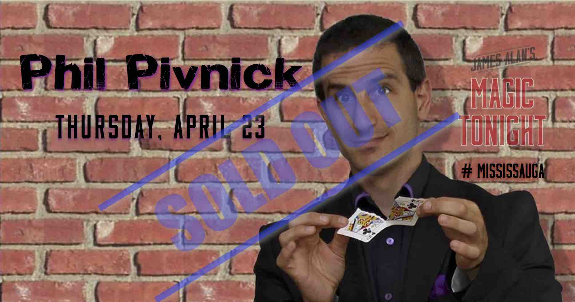 Apr 23 Phil Pivnick Sold out