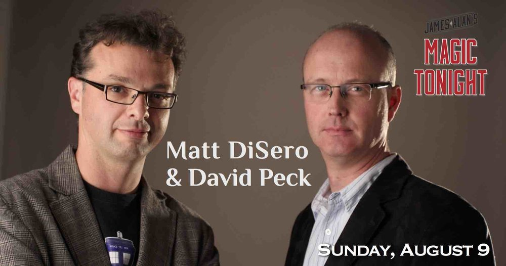 August 9 David Peck Matt DiSero