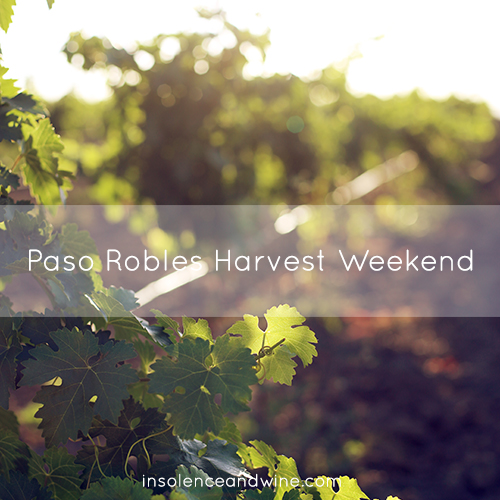 paso robles harvest weekend 2015 insolence + wine