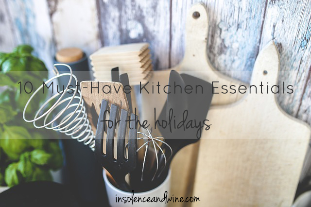 holiday kitchen essentials insolence + wine