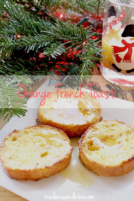 brunch recipe orange french toast insolence + wine
