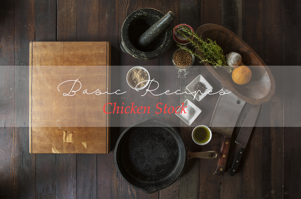 basic recipes chicken stock insolence + wine