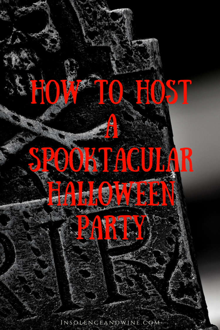 How To Host A Spooktacular Halloween Party — insolence + wine