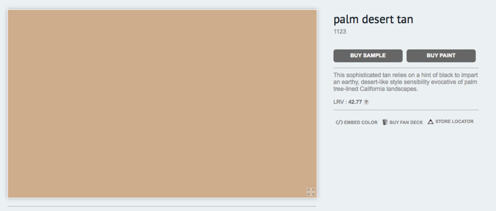 "Benjamin Moore offers an outdoor paint called ""Palm Desert Tan"" and it is seriously dead-on."