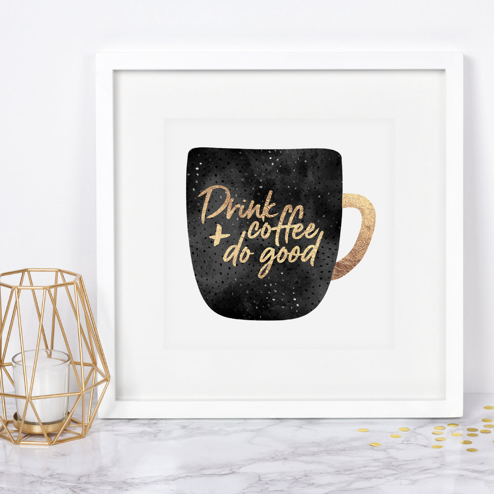 https://society6.com/product/drink-coffee-and-do-good-1_print#s6-7109745p4a1v45