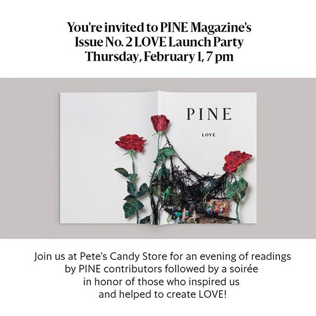 "Join us for our launch of ""LOVE"" this Thursday night @petescandystore! Come for heartfelt readings followed by drinks in a cozy bar! See you there! #love #launch #party #pinemagazine #womenartists #conecousins"