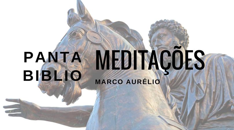 Meditações - Marco Aurélio