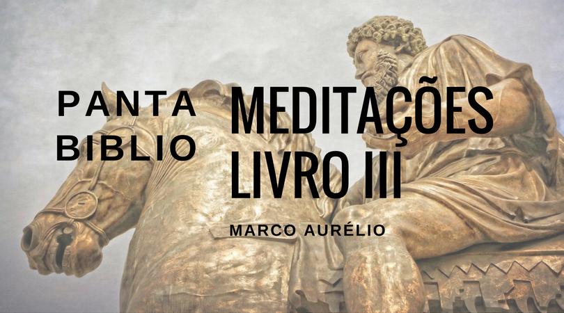 Meditações, livro III.