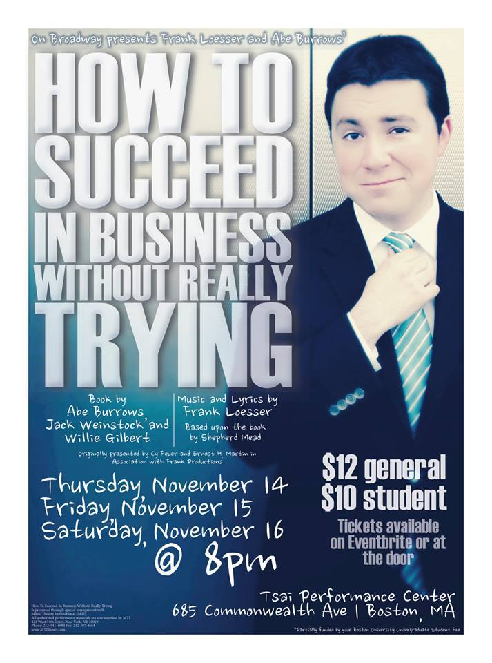"""How To Succeed in Business Without Really Trying""  Fall 2013"