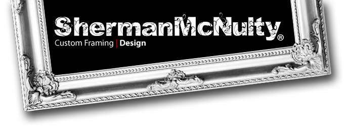 Sherman McNulty Custom Picture Framing