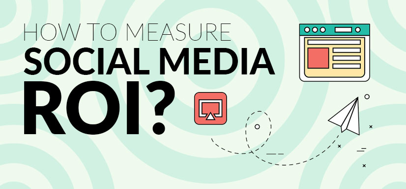 How to Measure Social Media ROI?