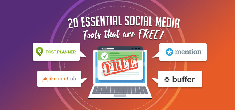 20 Essential Social Media Tools that are FREE!