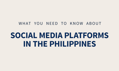 What You Need to Know About Social Media Platforms in the Philippines