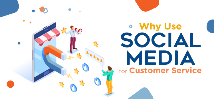 Why Use Social Media for Customer Service