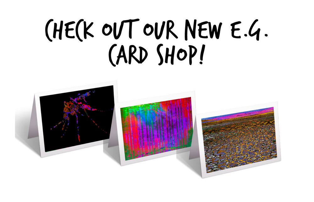 E.G.'s New Card Shop! - Love the art but not quite ready to purchase a painting for your home or office? Consider Environmental Graphiti All-Occasion Greeting Cards. Cards can be customized to feature your logo on the back.ART on front. SCIENCE on back. YOUR MESSAGE inside.VISIT THE SHOP