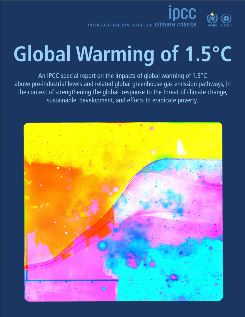 "THE ART IS FEATURED ON THE COVER OF THE MAJOR REPORT, ""GLOBAL WARMING OF 1.5C"", RELEASED BY THE IPCC, THE PREMIER CLIMATE SCIENCE ORGANIZATION SPONSORED JOINTLY BY THE UNITED NATIONS AND THE WORLD METEROLOGICAL ORGANIZATION."