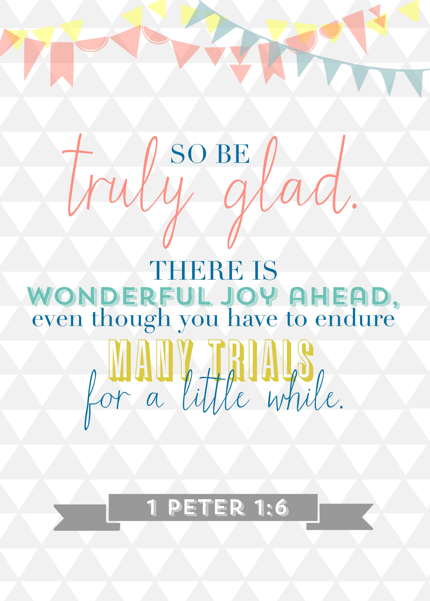 There's wonderful joy ahead ~ 1 Peter 1:6