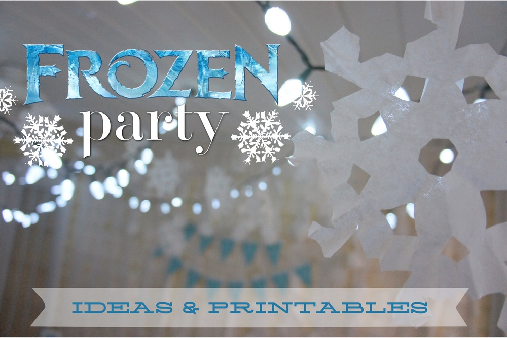 Frozen Themed Party - Ideas & Printables
