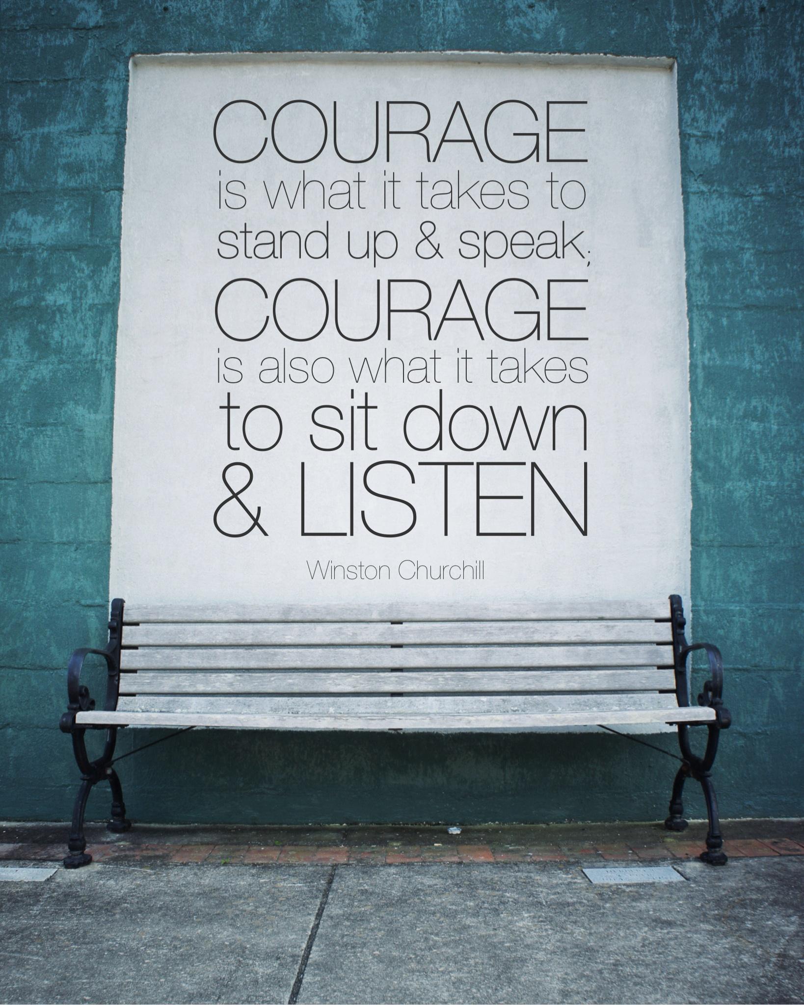 Listen Courage quote