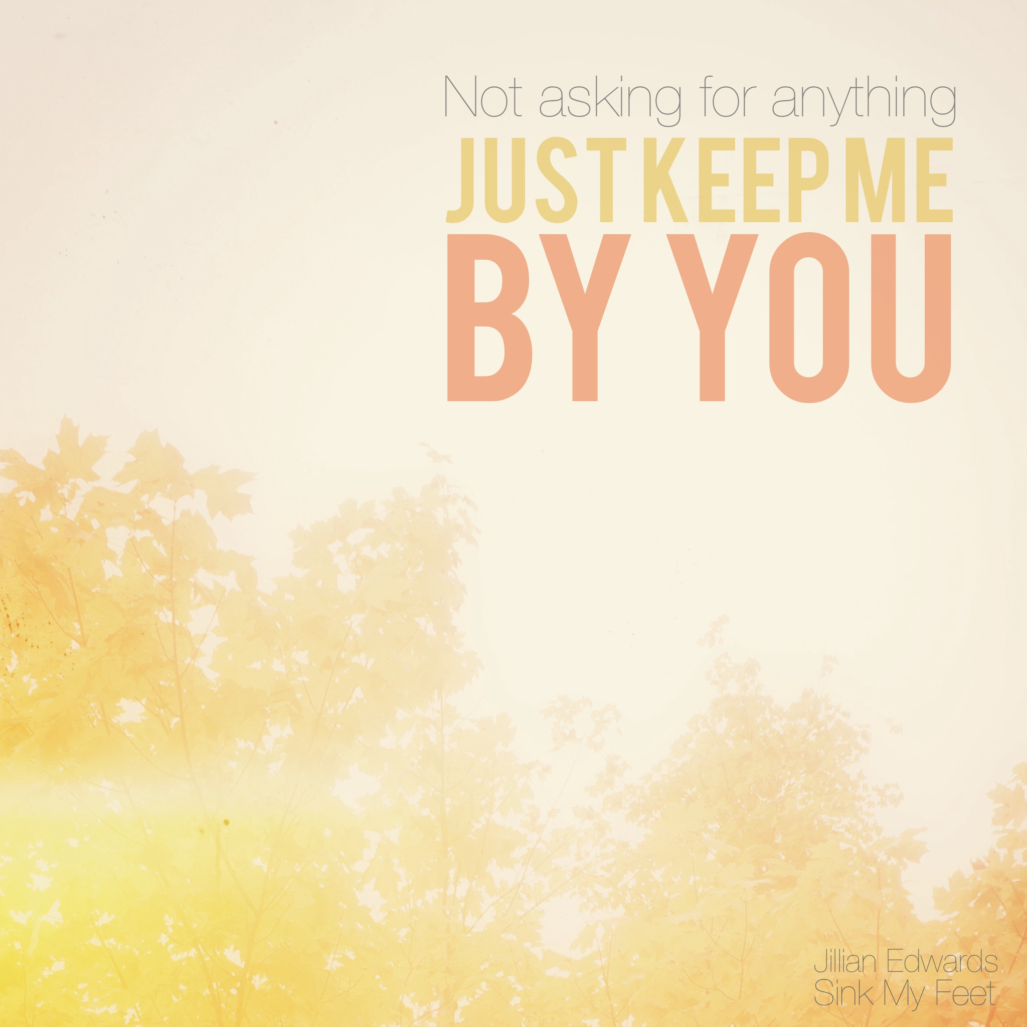 Just Keep Me By You