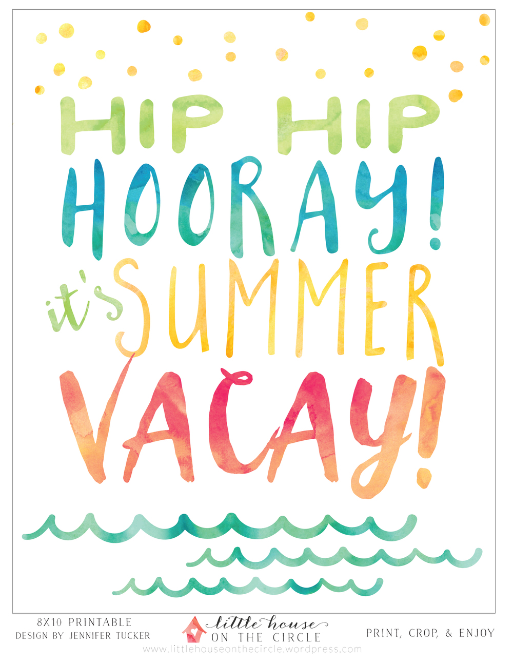 """Hip Hip Hooray! It's Summer Vacay!"" LittleHousePrintable_8x10"