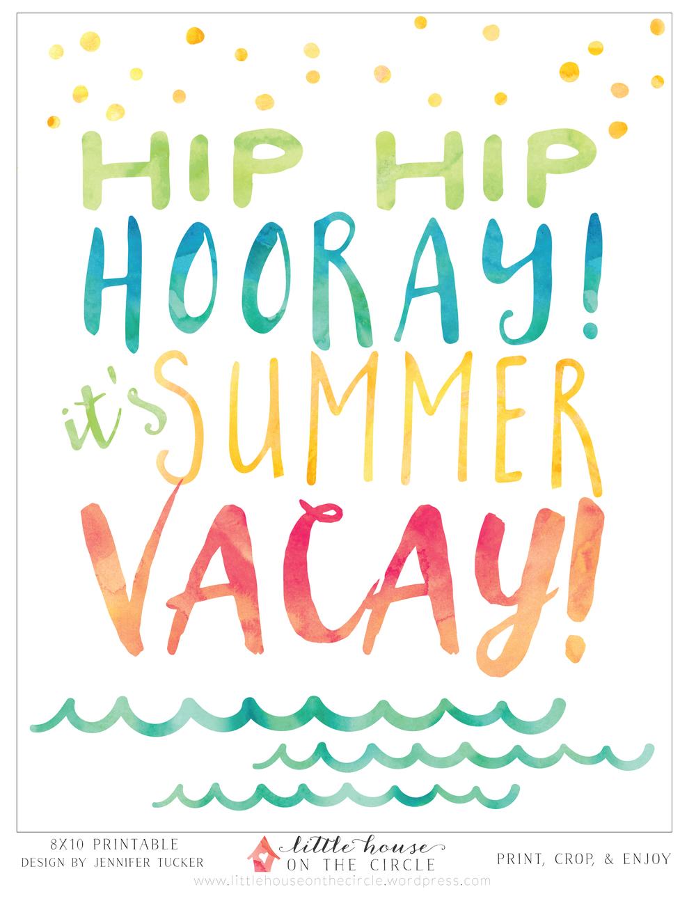 """""""Hip Hip Hooray! It's Summer Vacay!"""" LittleHousePrintable_8x10"""