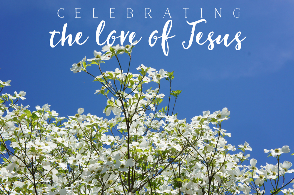 celebratingtheloveofjesus.jpg