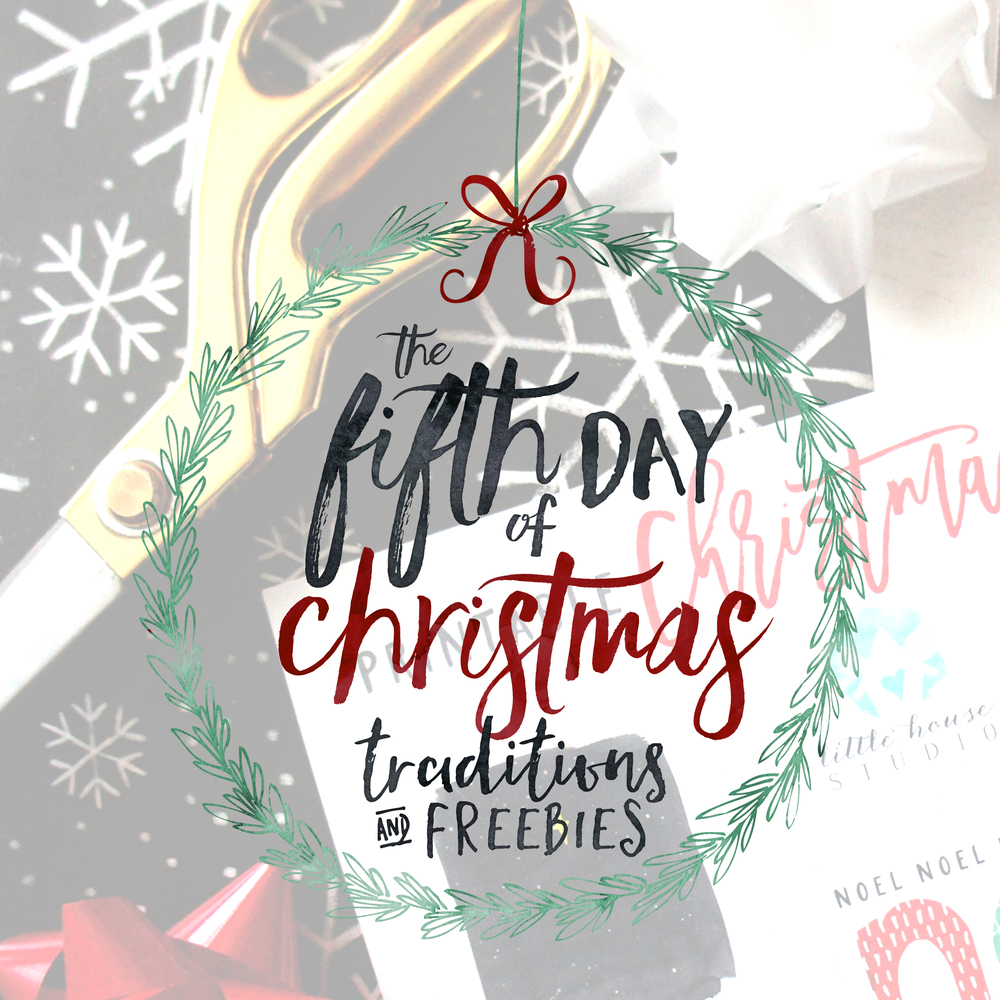 The Fifth Day of Christmas Traditions & Freebies: Giving ...