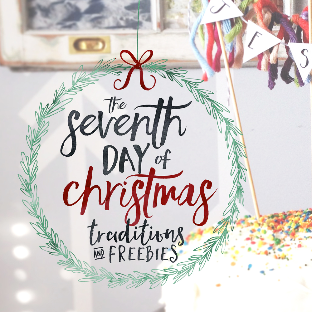 The Seventh Day Of Christmas Traditions Freebies A Birthday Party