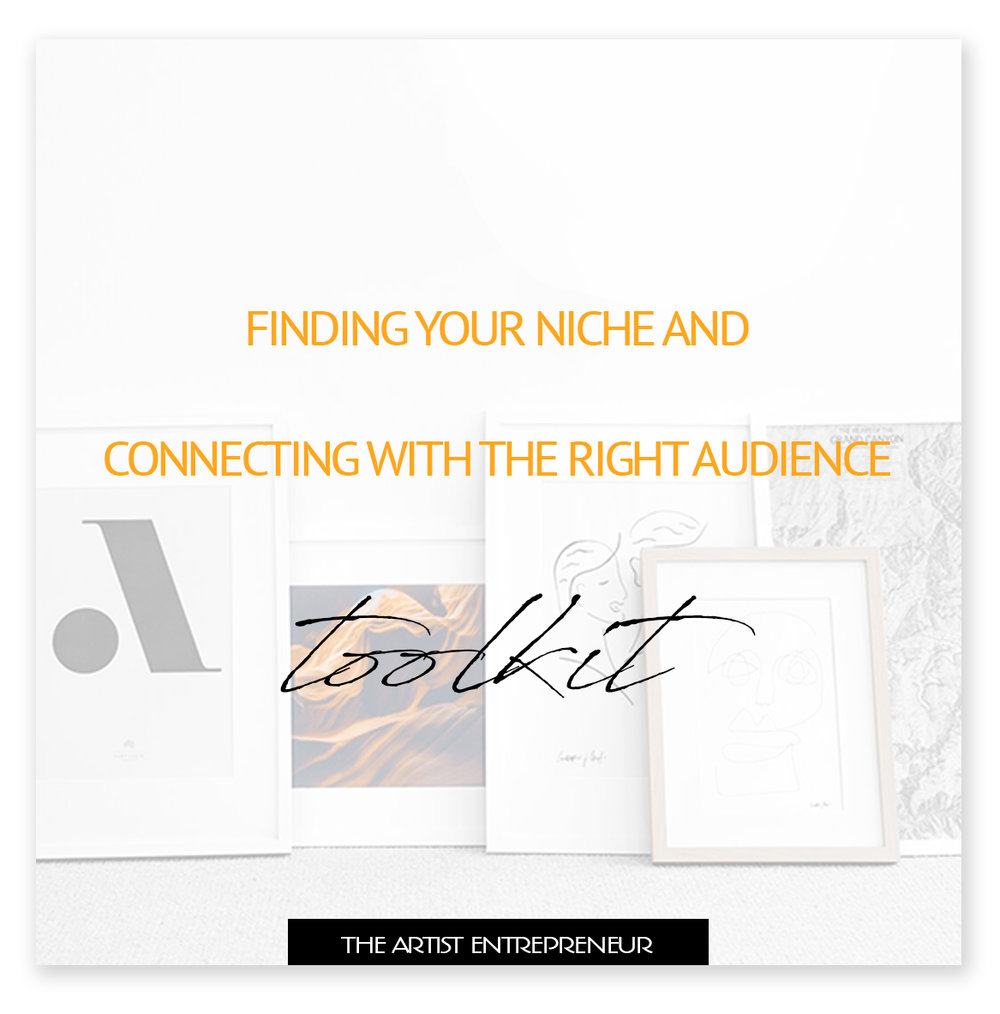 finding your niche and connecting with the right audience_selling without feeling like a sell out_the artist entrepreneur_toolkit_for artists_catherine orer.jpg