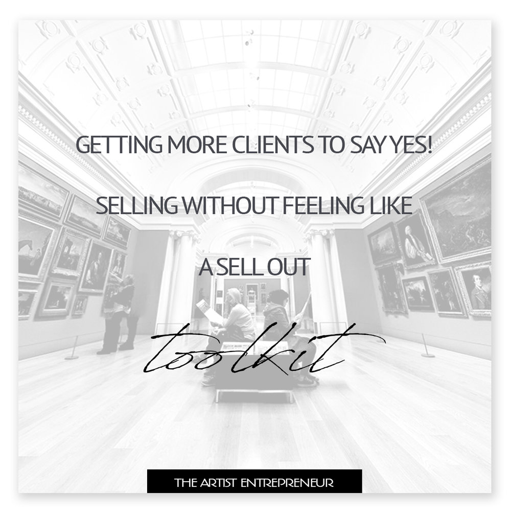 getting more clients to say yes_selling without feeling like a sell out_the artist entrepreneur_toolkit_for artists_catherine orer.jpg