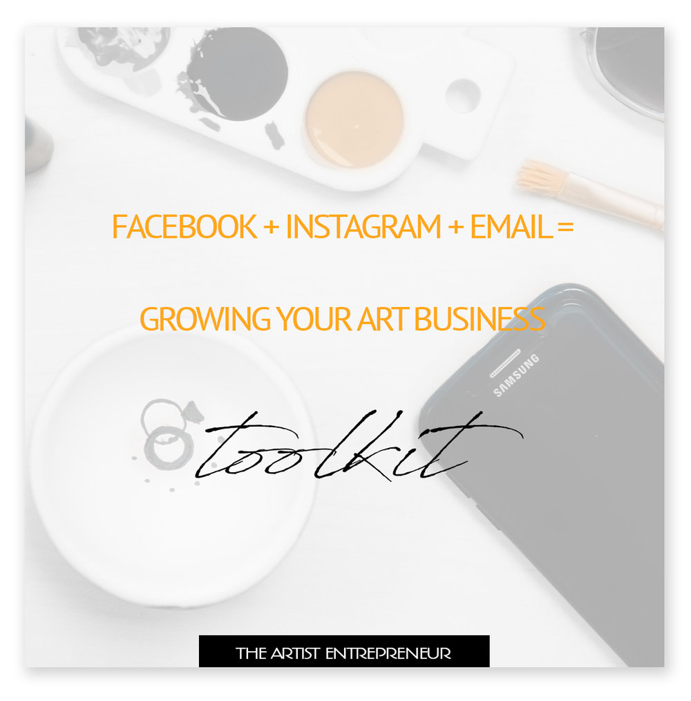 facebook instagram email is growing your art business_the artist entrepreneur_toolkit_for artists_catherine orer.jpg