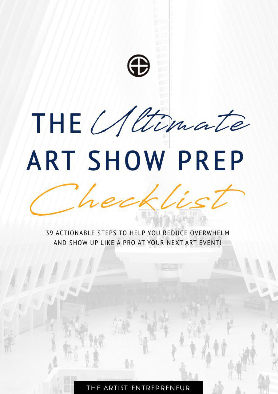 The_Ultimate_Art_Show_Prep_Checklist_Catherine Orer_The Artist Entrepreneur.jpg