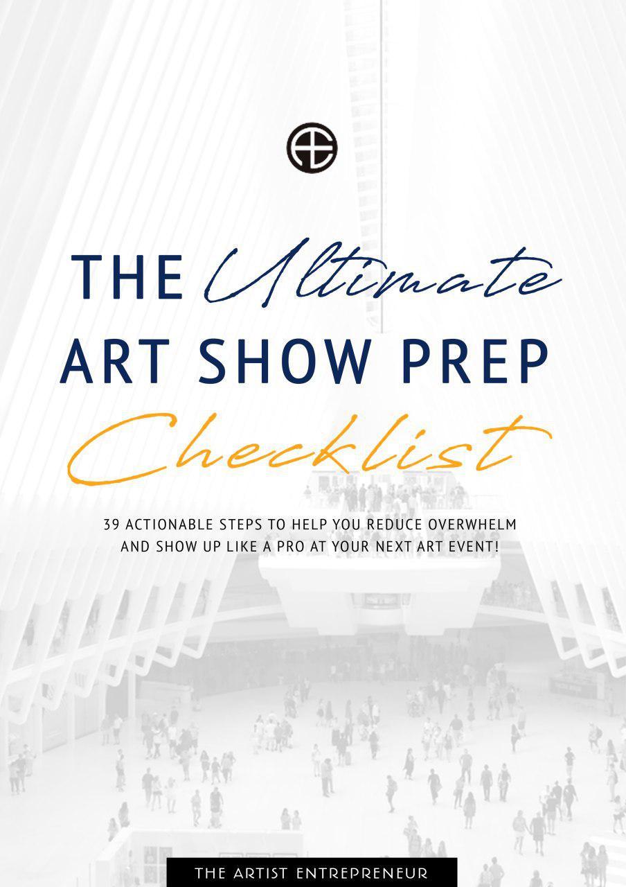 The_Ultimate_Art_Show_Prep_Checklist_Catherine Orer_The Artist Entrepreneur.jpg