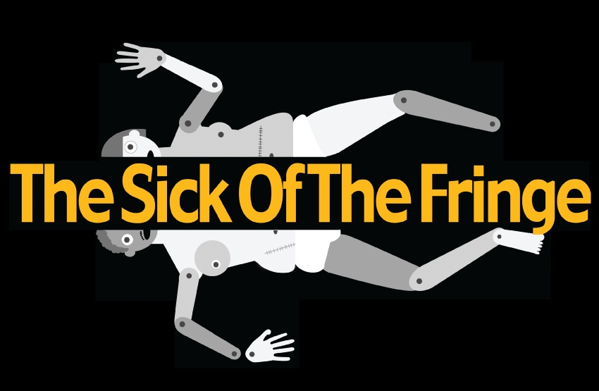 The Sick of the Fringe