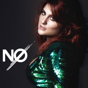 3. NO - Meghan Trainor This girl power track channels some serious 90s vibes and is hilariously relatable.
